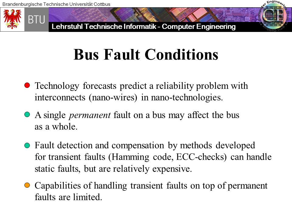 Bus Fault Conditions Technology forecasts predict a reliability problem with. interconnects (nano-wires) in nano-technologies.