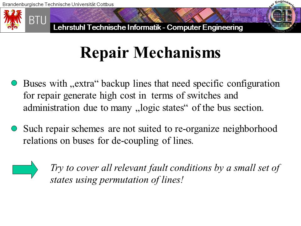 "Repair Mechanisms Buses with ""extra backup lines that need specific configuration. for repair generate high cost in terms of switches and."