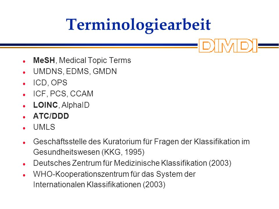 Terminologiearbeit MeSH, Medical Topic Terms UMDNS, EDMS, GMDN