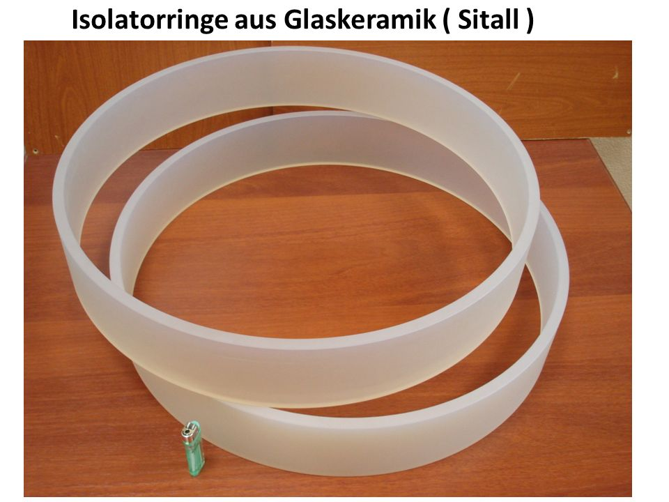 Isolatorringe aus Glaskeramik ( Sitall )