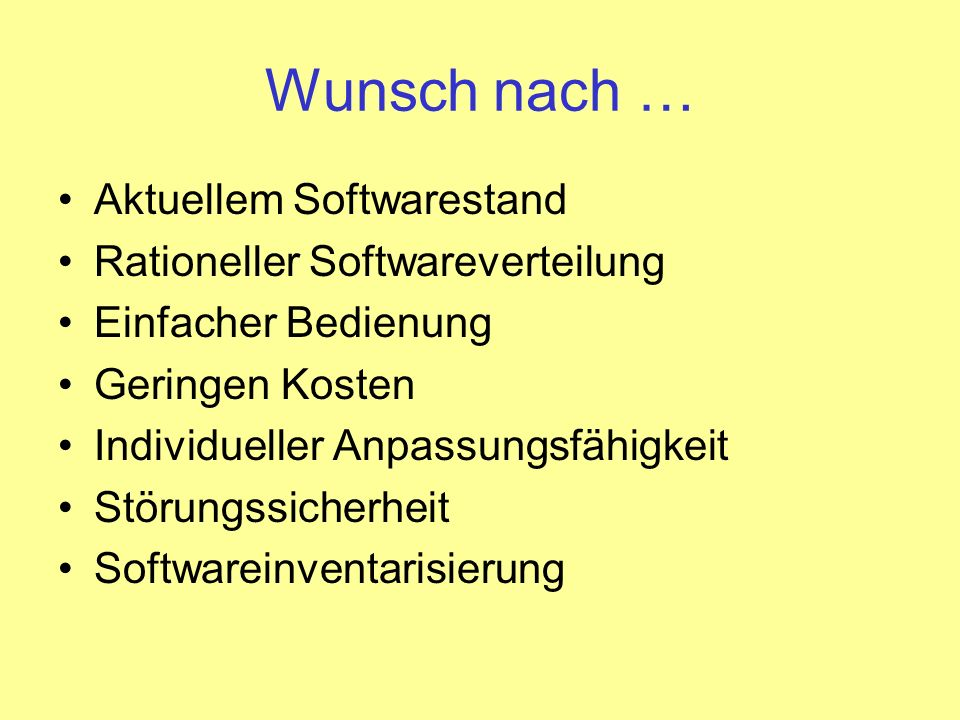 Wunsch nach … Aktuellem Softwarestand Rationeller Softwareverteilung