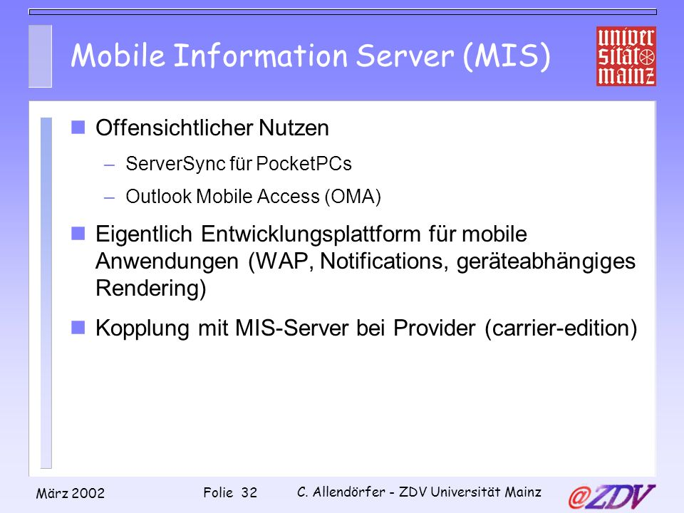 Mobile Information Server (MIS)
