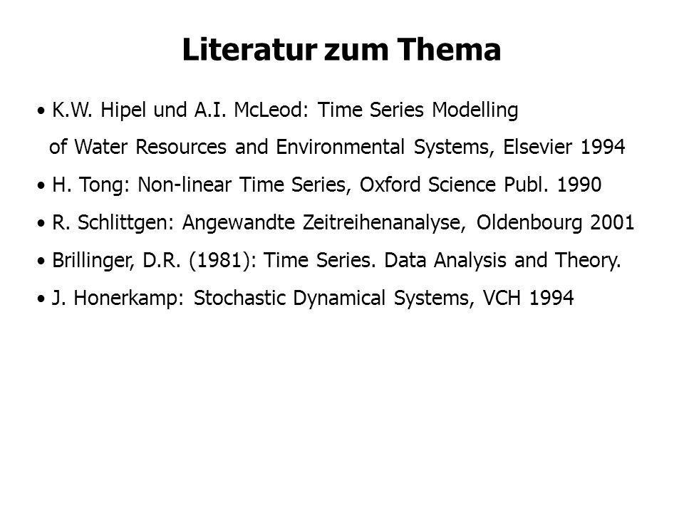 Literatur zum Thema K.W. Hipel und A.I. McLeod: Time Series Modelling of Water Resources and Environmental Systems, Elsevier