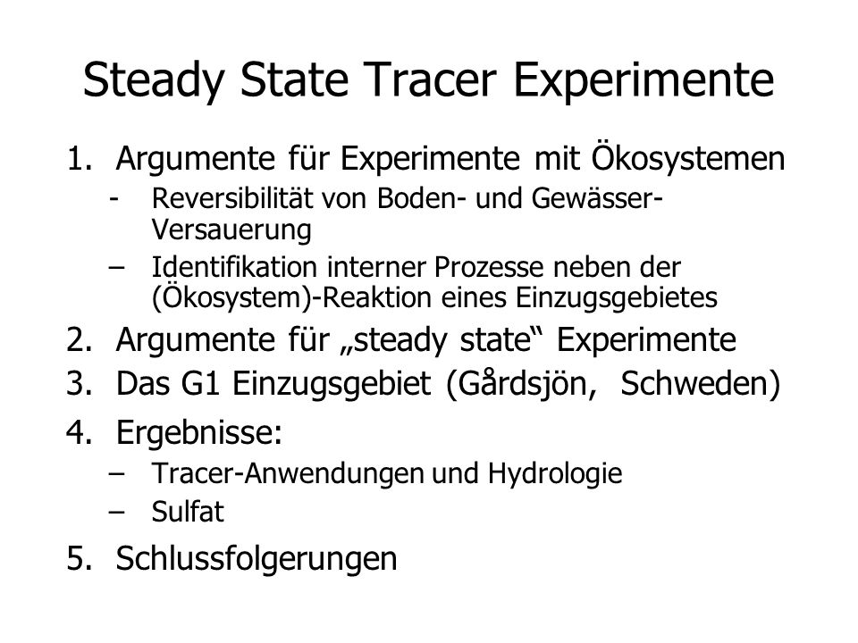 Steady State Tracer Experimente