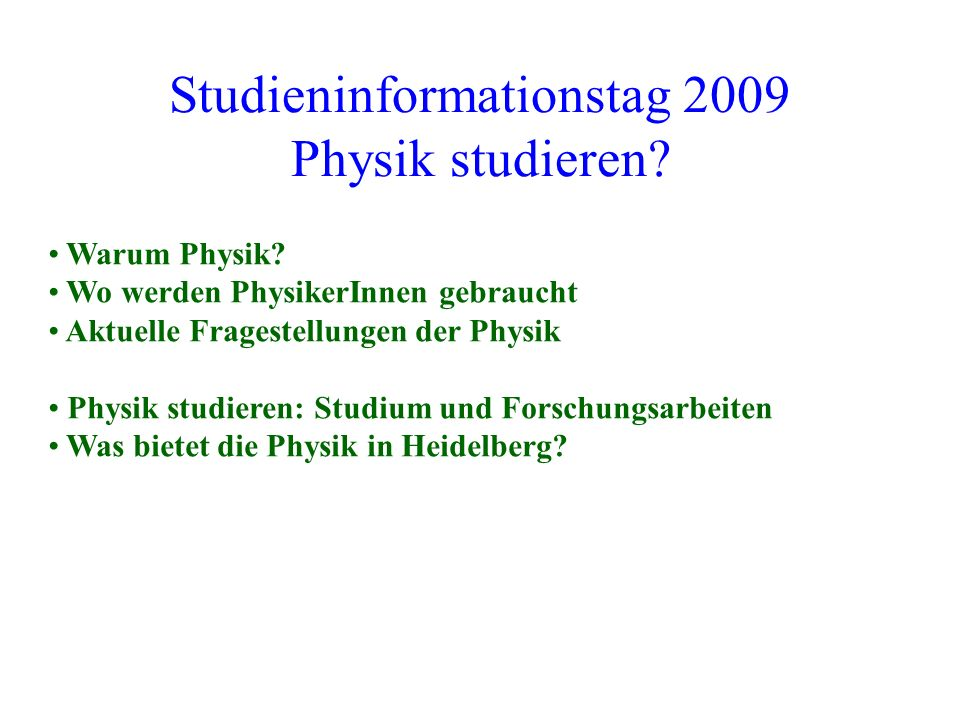 Studieninformationstag 2009 Physik studieren