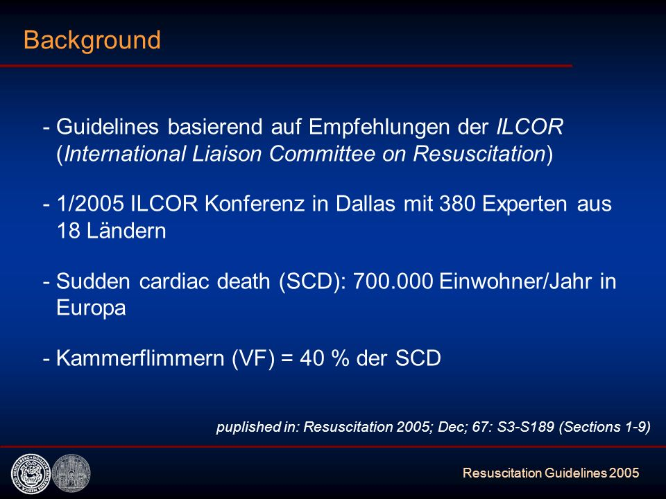 Background - Guidelines basierend auf Empfehlungen der ILCOR (International Liaison Committee on Resuscitation)