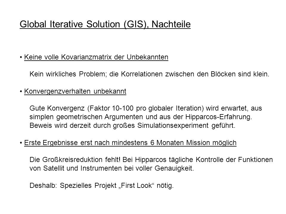 Global Iterative Solution (GIS), Nachteile