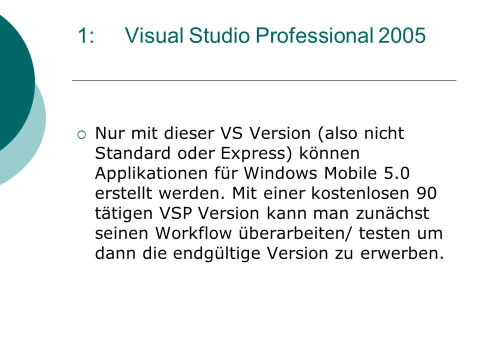 1: Visual Studio Professional 2005