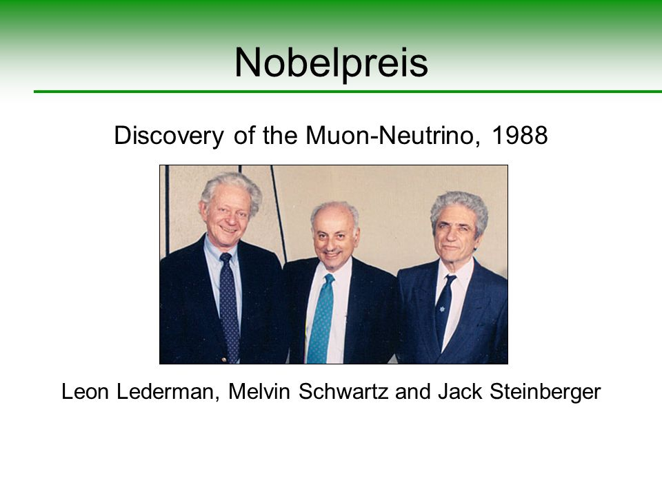Nobelpreis Discovery of the Muon-Neutrino, 1988
