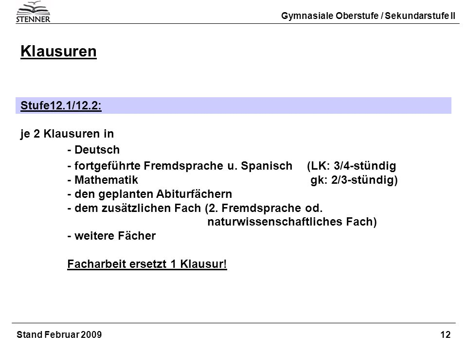 Klausuren Stufe12.1/12.2: je 2 Klausuren in - Deutsch