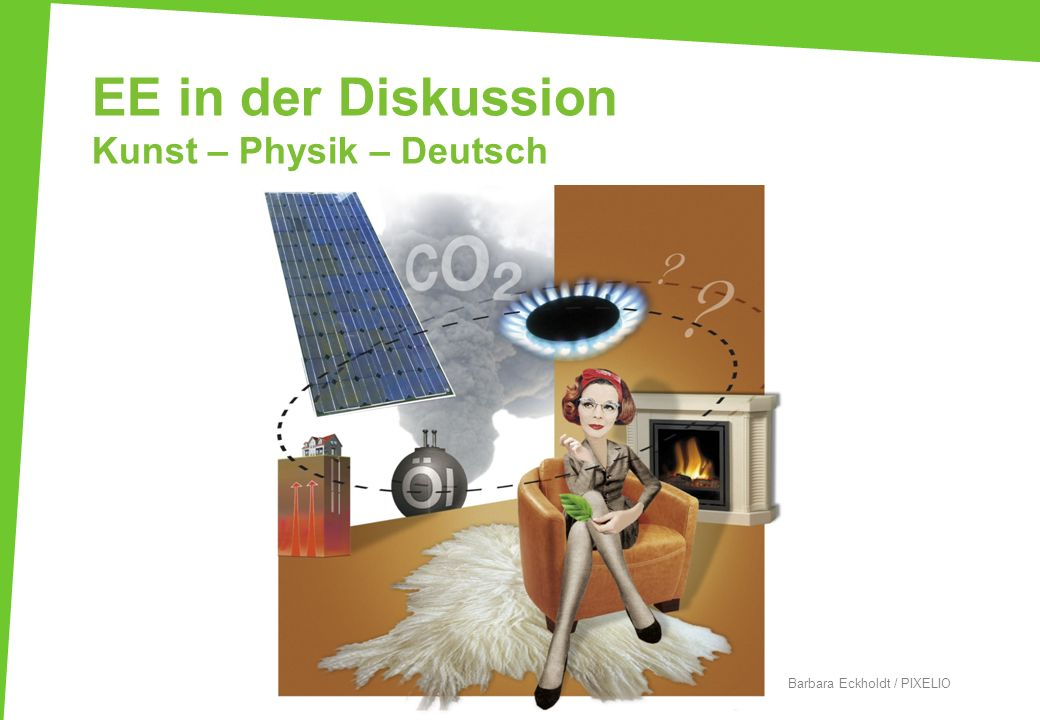 EE in der Diskussion Kunst – Physik – Deutsch
