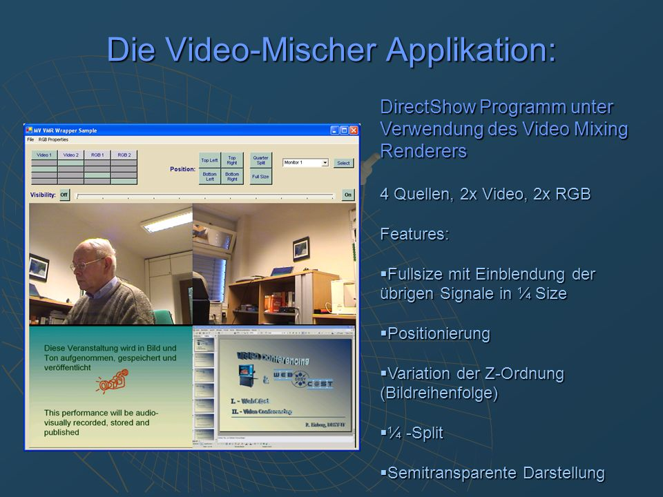 Die Video-Mischer Applikation: