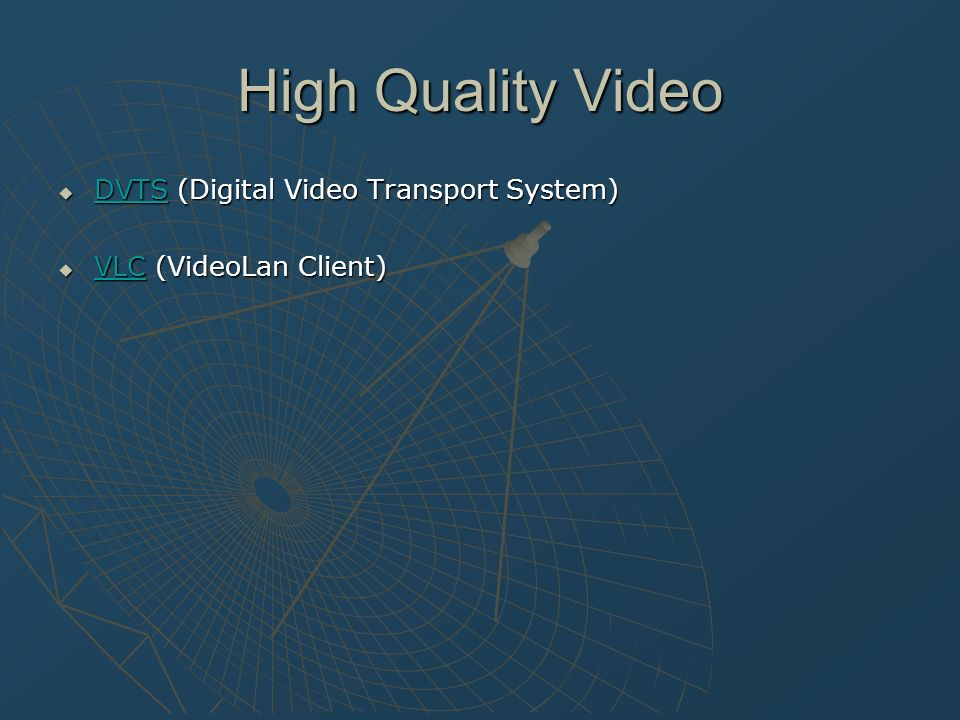 High Quality Video DVTS (Digital Video Transport System)