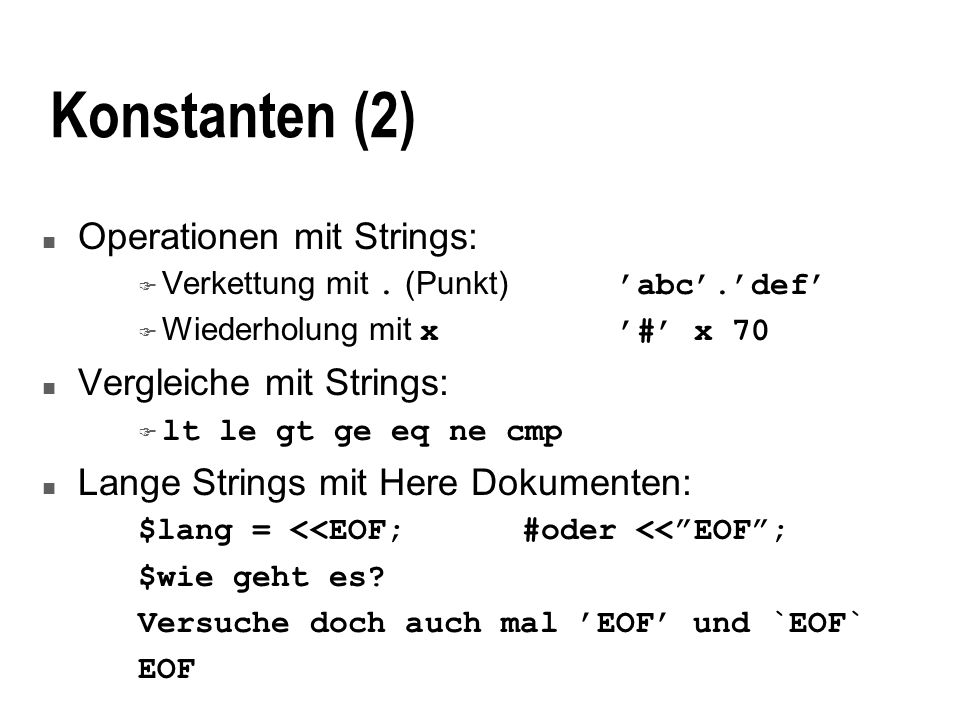 Konstanten (2) Operationen mit Strings: Vergleiche mit Strings: