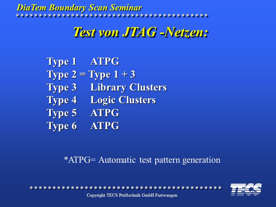 *ATPG= Automatic test pattern generation