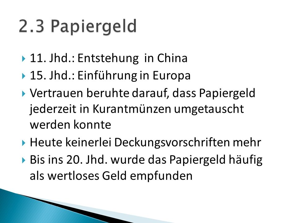 2.3 Papiergeld 11. Jhd.: Entstehung in China
