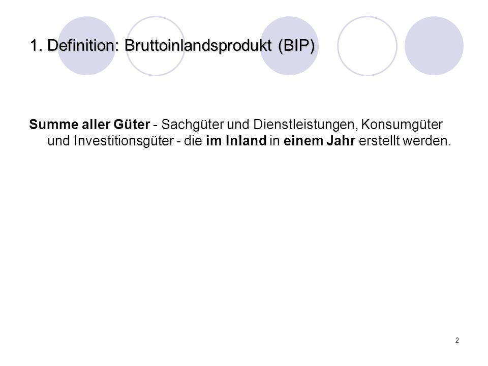 1. Definition: Bruttoinlandsprodukt (BIP)