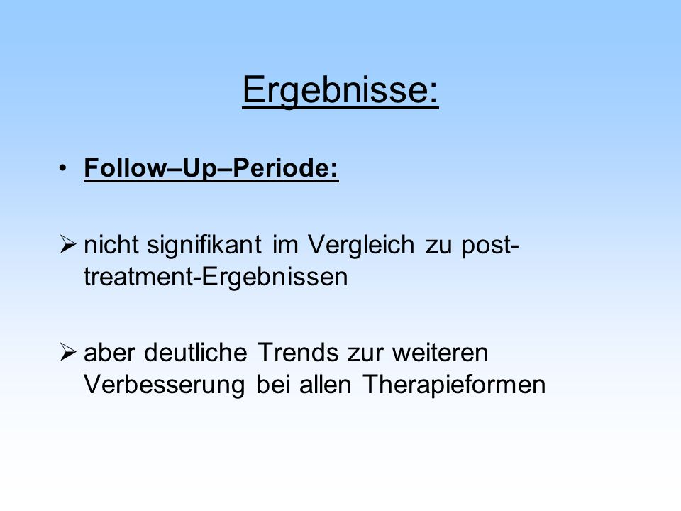 Ergebnisse: Follow–Up–Periode: