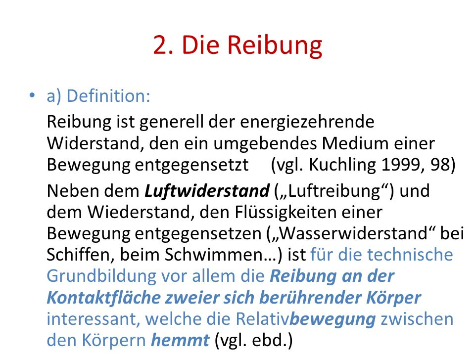 2. Die Reibung a) Definition: