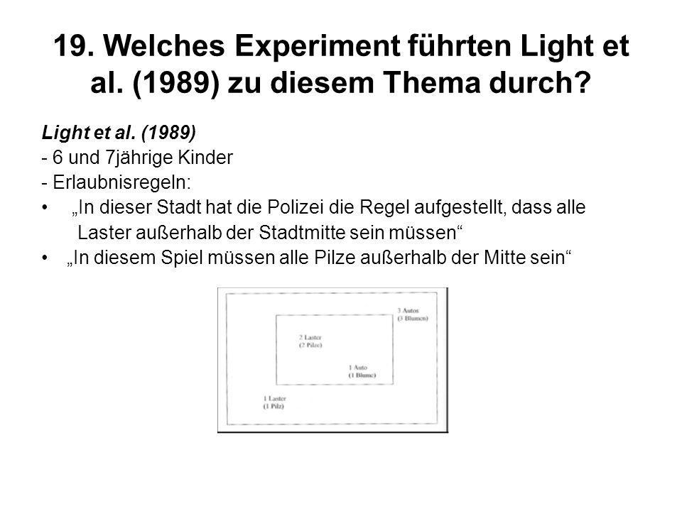 19. Welches Experiment führten Light et al