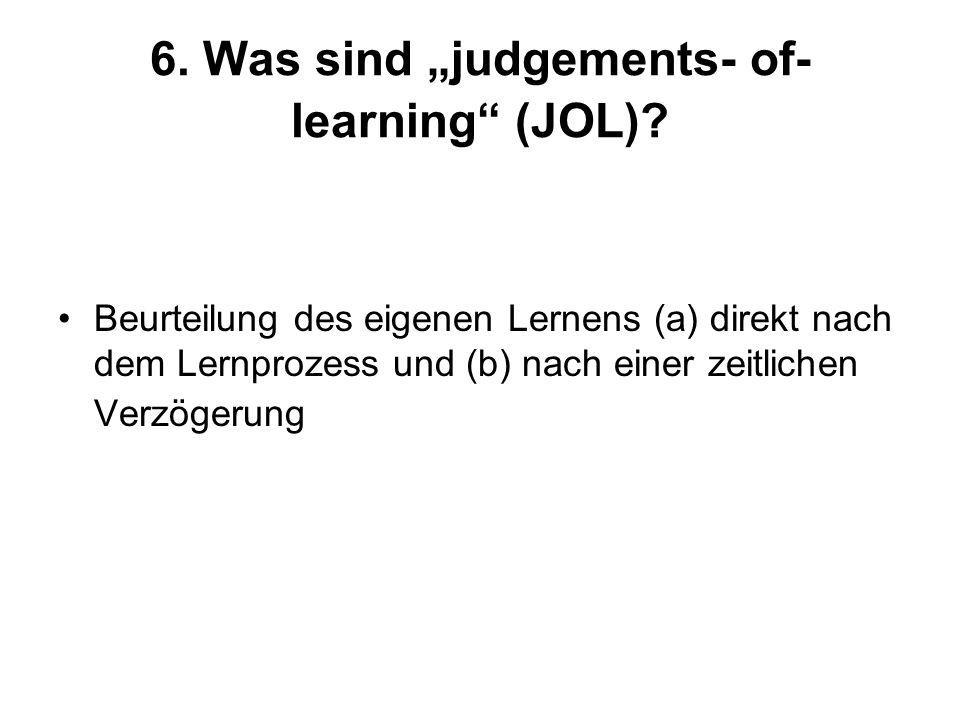 "6. Was sind ""judgements- of- learning (JOL)"