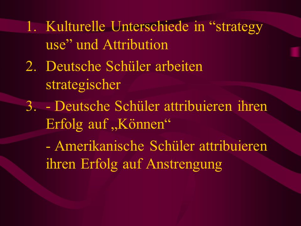 Kulturelle Unterschiede in strategy use und Attribution