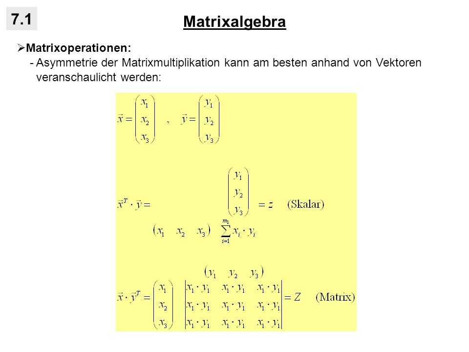Matrixalgebra 7.1 Matrixoperationen: