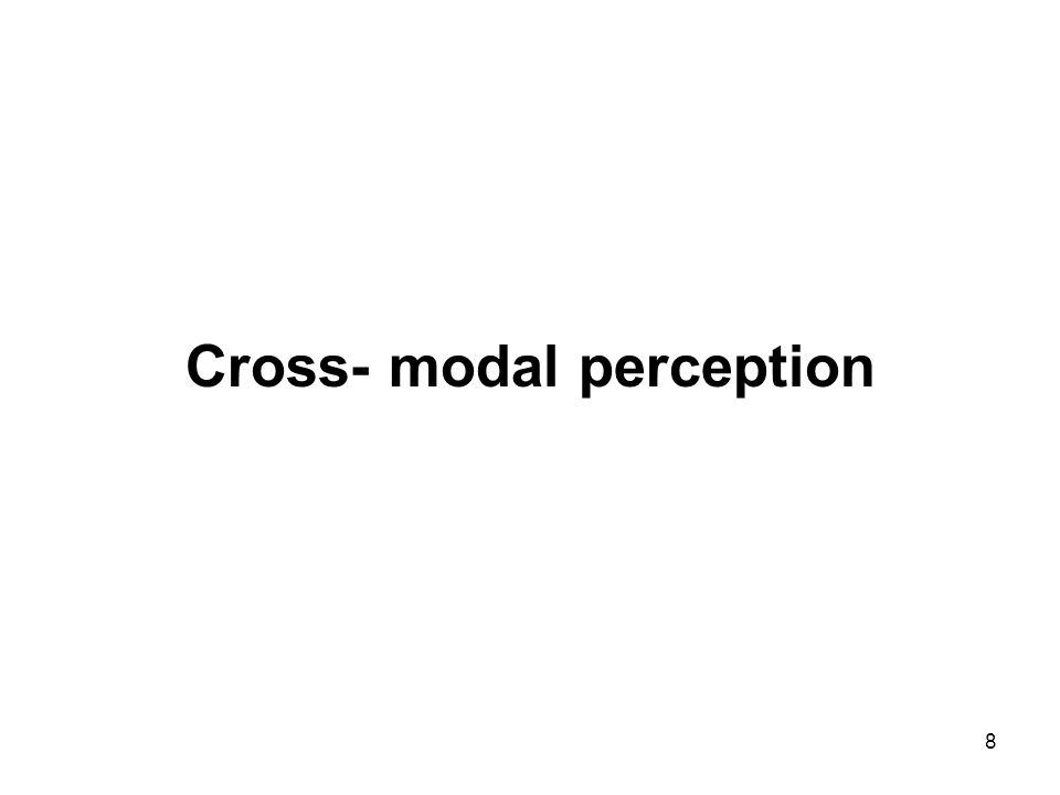 Cross- modal perception