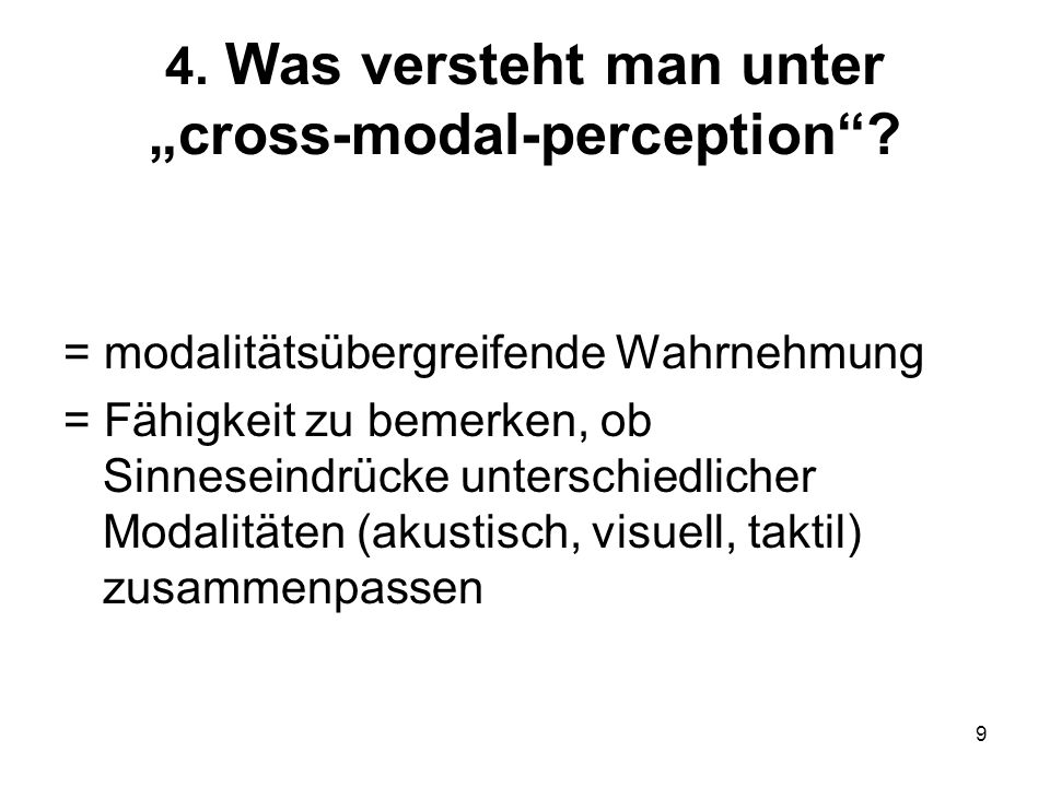 "4. Was versteht man unter ""cross-modal-perception"