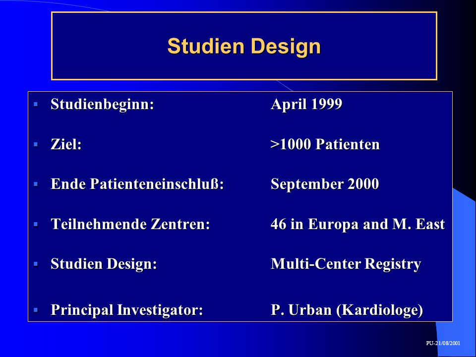 Studien Design Studienbeginn: April 1999 Ziel: >1000 Patienten