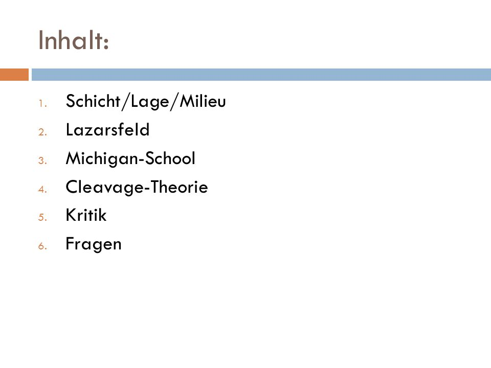 Inhalt: Schicht/Lage/Milieu Lazarsfeld Michigan-School