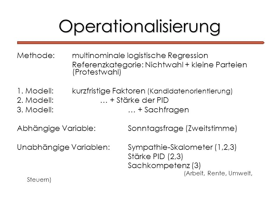 Operationalisierung Methode: multinominale logistische Regression