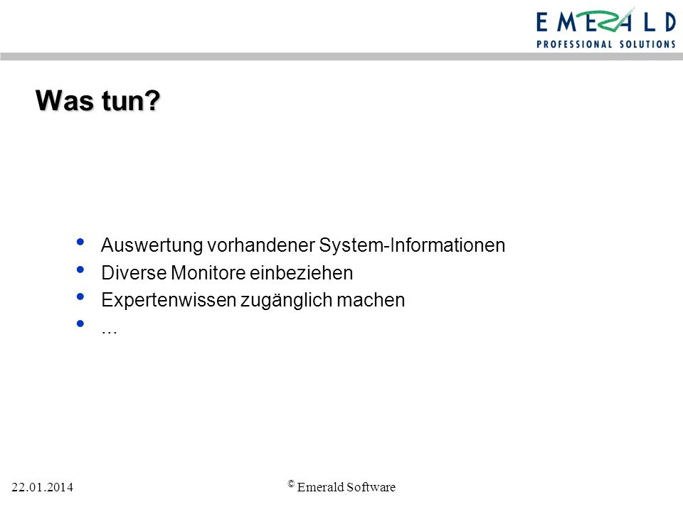 Was tun Auswertung vorhandener System-Informationen