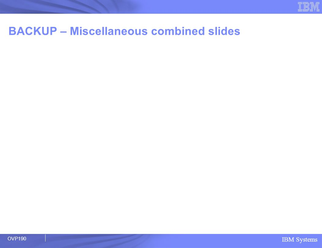 BACKUP – Miscellaneous combined slides