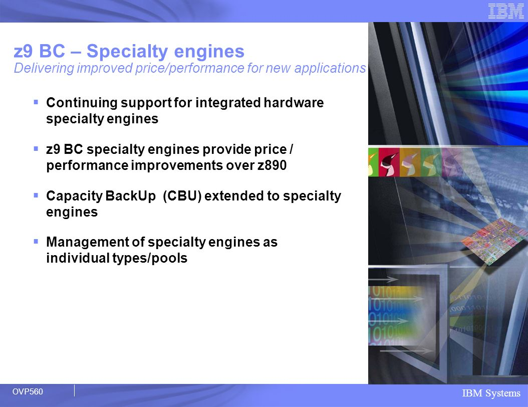 z9 BC – Specialty engines Delivering improved price/performance for new applications
