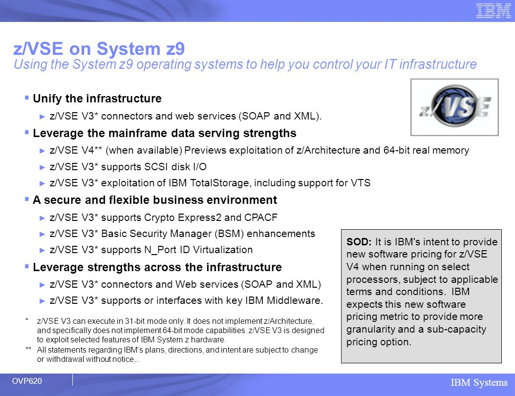 z/VSE on System z9 Using the System z9 operating systems to help you control your IT infrastructure
