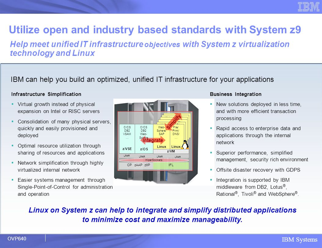 to minimize cost and maximize manageability.