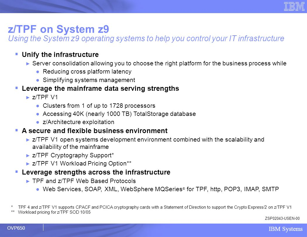 z/TPF on System z9 Using the System z9 operating systems to help you control your IT infrastructure