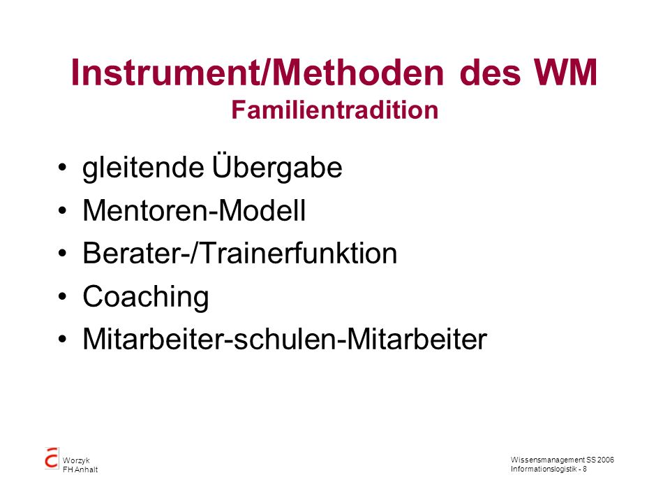 Instrument/Methoden des WM Familientradition