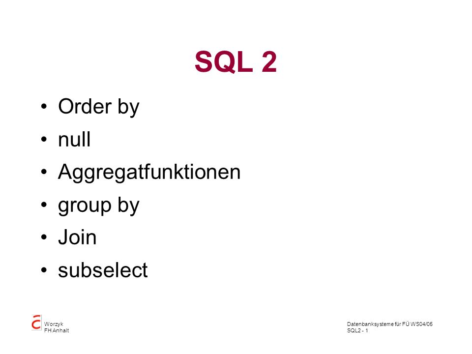 SQL 2 Order by null Aggregatfunktionen group by Join subselect