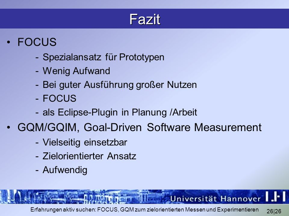 Fazit FOCUS GQM/GQIM, Goal-Driven Software Measurement