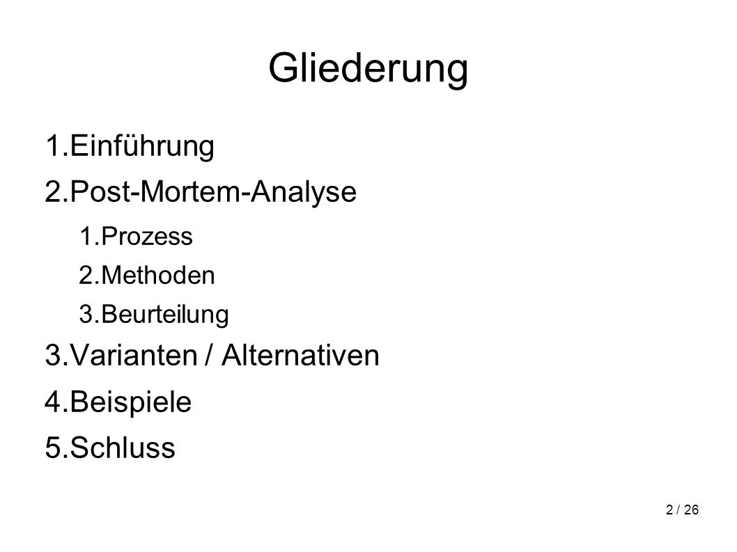Gliederung Einführung Post-Mortem-Analyse Varianten / Alternativen