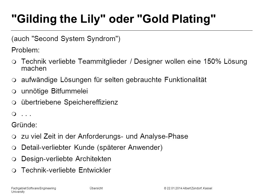 Gilding the Lily oder Gold Plating