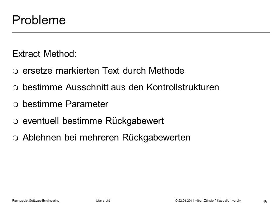 Probleme Extract Method: ersetze markierten Text durch Methode