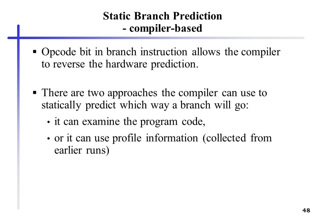 Static Branch Prediction - compiler-based