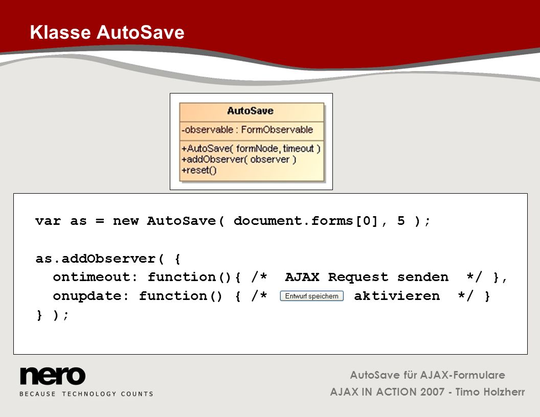 Klasse AutoSave var as = new AutoSave( document.forms[0], 5 );