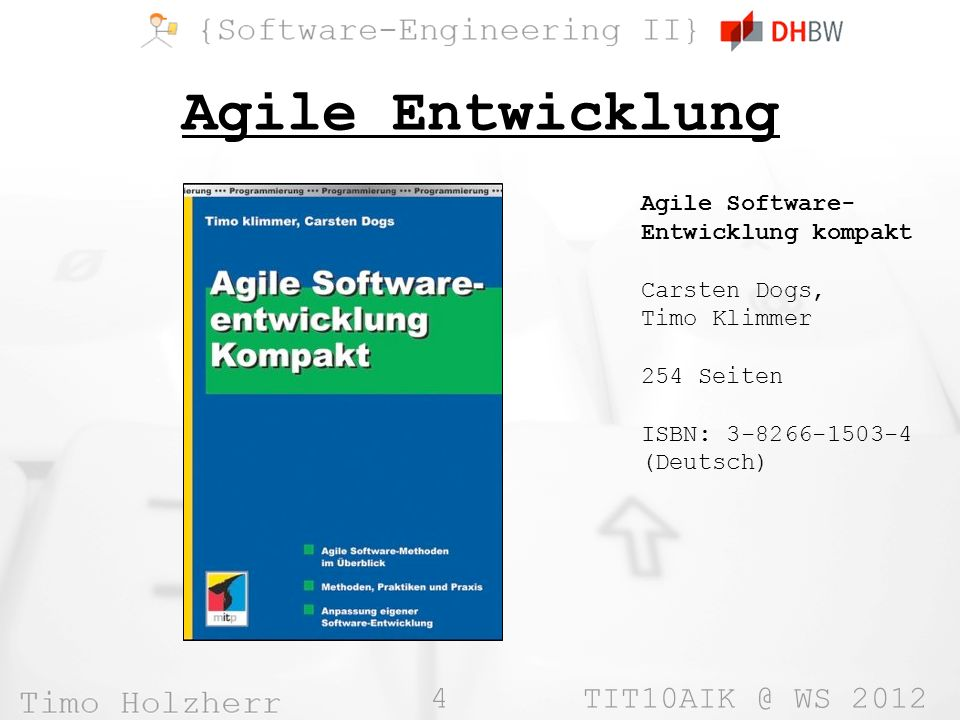 Agile Entwicklung Agile Software-Entwicklung kompakt Carsten Dogs,