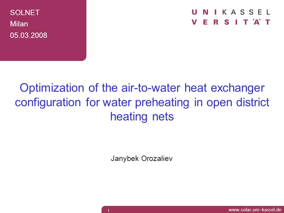 SOLNET Milan. 05.03.2008. Optimization of the air-to-water heat exchanger configuration for water preheating in open district heating nets.