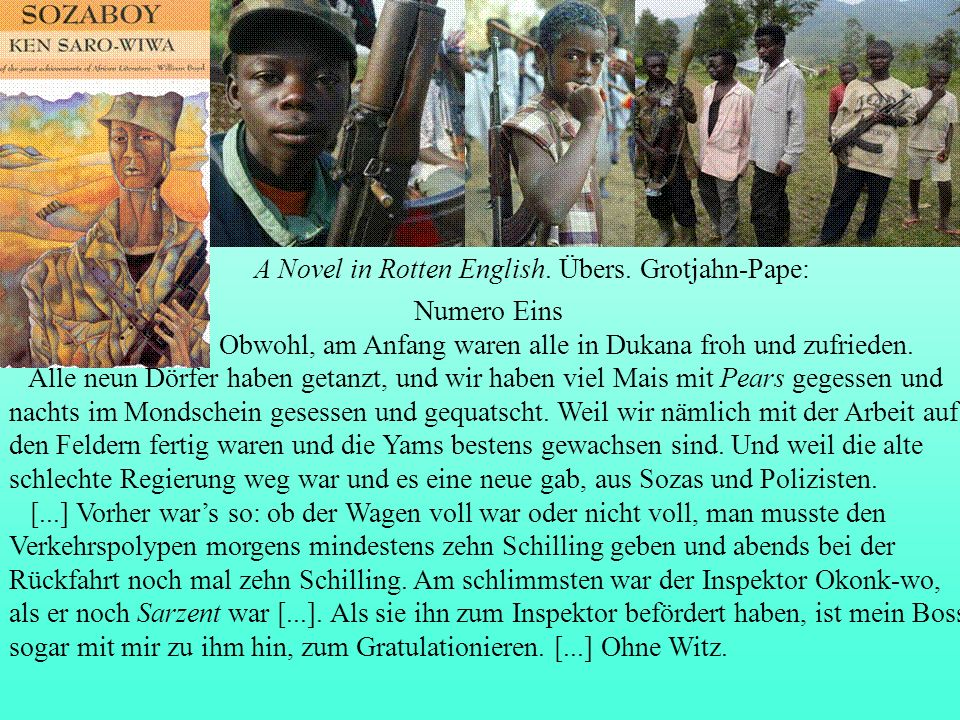 Saro-Wiwa 1985 A Novel in Rotten English. Übers. Grotjahn-Pape: