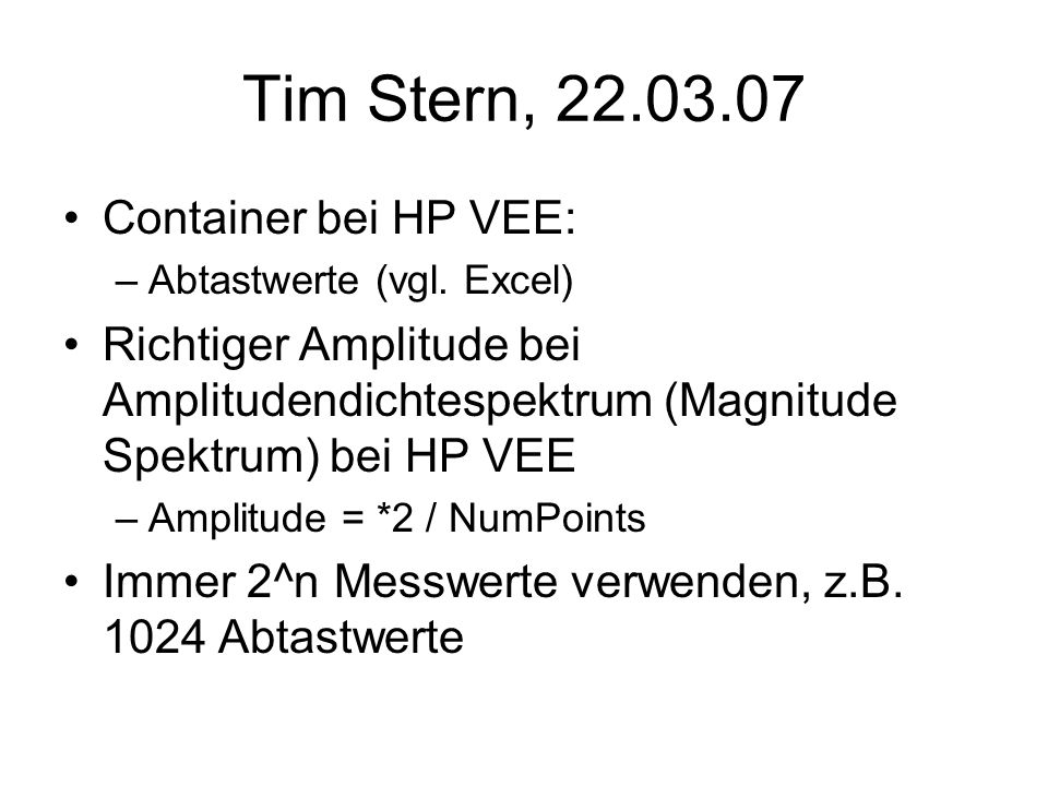 Tim Stern, 22.03.07 Container bei HP VEE: